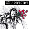 Gustav Bertha - Defective