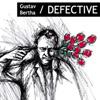 Gustav Bertha - Defective